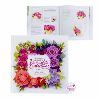 Immaculate Confections SUGAR FLOWERS BOOK 1